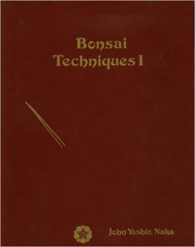 John Naka: Bonsai Techniques (1&2)